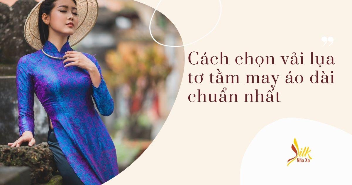 chon-vai-lua-may-ao-dai-chuan-nhat